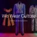We Wear Culture: As histórias por trás do que vestimos.